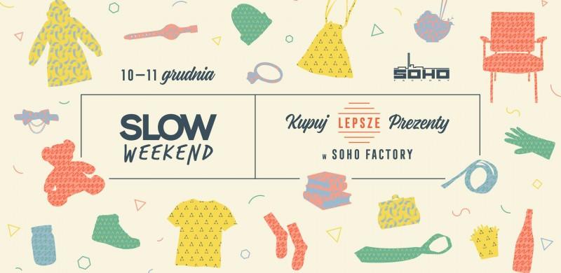 Slow Weekend